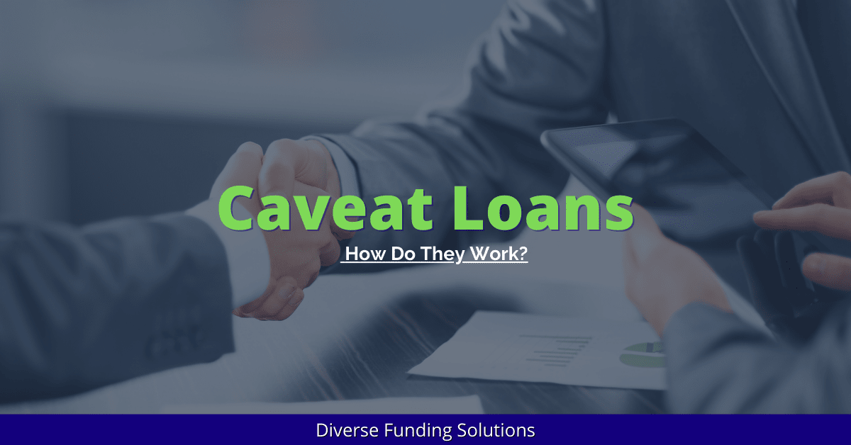 How Does a Caveat Loan Work? - Blog Header Image